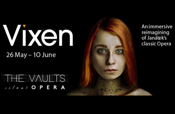 Competition: Win tickets to immersive opera Vixen at the Vaults