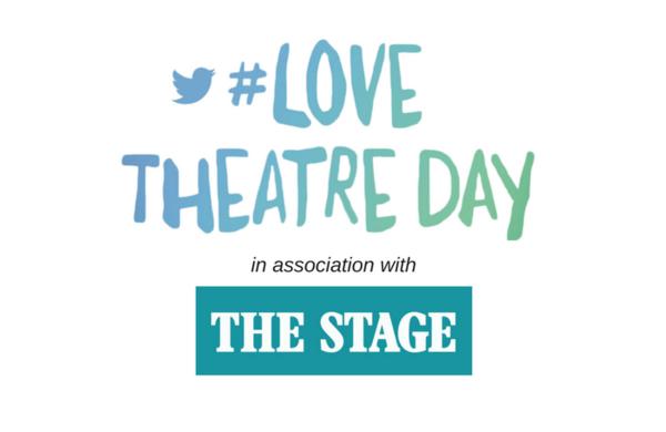 #LoveTheatreDay 2017: How to get involved