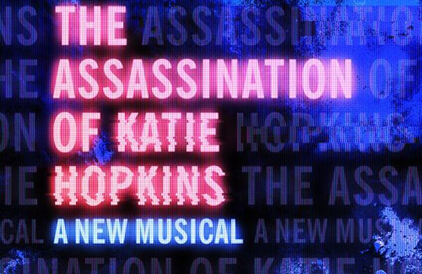 Musical about the assassination of Katie Hopkins announced at Theatr Clwyd
