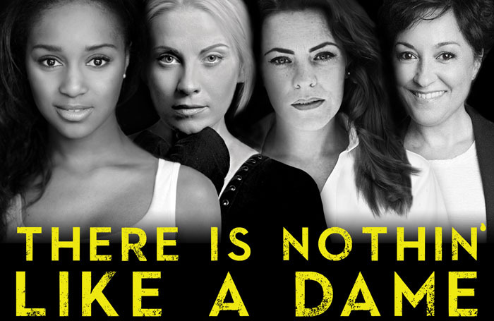Poster for Lambert Jackson's Nothin' Like a Dame, featuring Alexia Khadime, Louise Dearman, Rachel Tucker and Ria Jones