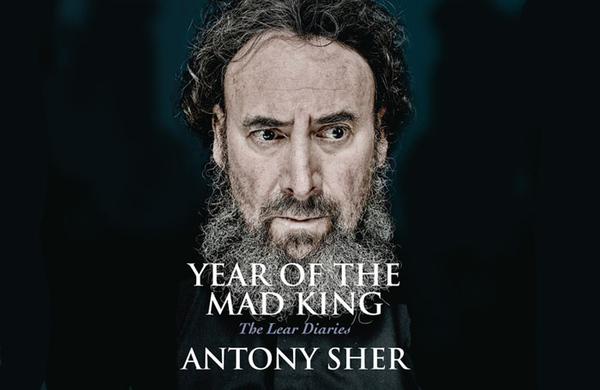 Antony Sher's Year of the Mad King wins 2019 Theatre Book Prize