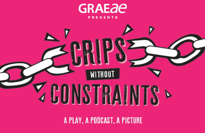 Graeae Theatre Company's Crips Without Constraints