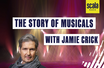 Scala Radio to broadcast special series dedicated to musical theatre