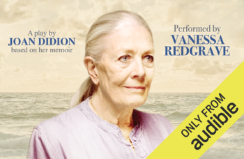 Audible to release The Year of Magical Thinking starring Vanessa Redgrave