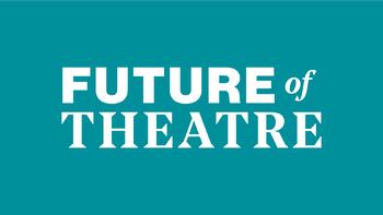 Future of Theatre event