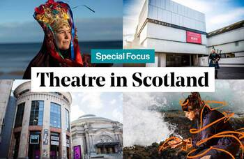 Scottish theatre returns | From Glasgow and Edinburgh to the Highlands, how venues are reopening